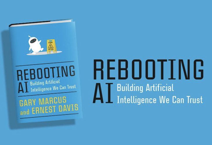 Gary Marcus on Rebooting AI: Building Artificial Intelligence We Can Trust